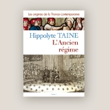 Les origines de la France contemporaine - L'Ancien Régime - Hippolyte TAINE