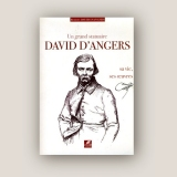 Un grand statuaire, David d'Angers - Robert DAVID D'ANGERS