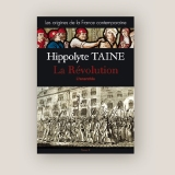 Les origines de la France contemporaine - La Révolution - Hippolyte TAINE